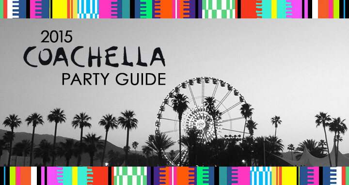 COACHELLA-2015-PARTY-GUIDE-IMAGE